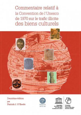 Commentaire relatif à la Convention de l'UNESCO de 1970 sur le trafic illicite des biens culturels