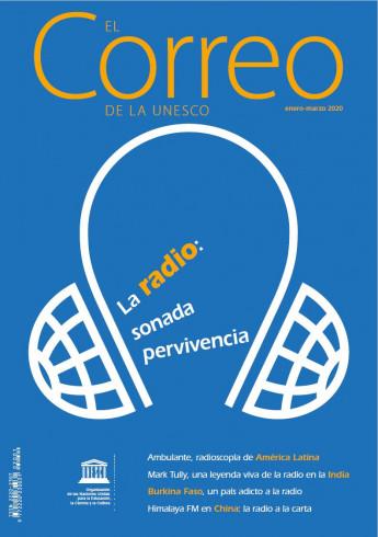 EL Correo de la Unesco (2020_1): La radio: sonada pervivencia