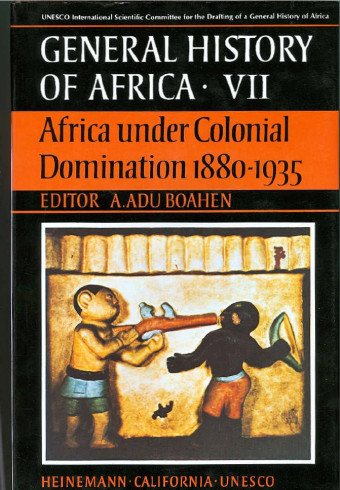 General History of Africa Collection VII: Africa under colonial domination, 1880-1935 - abridged version