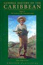 General History of the Caribbean Volume V: The Caribbean in the Twentieth Century