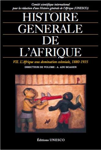 Histoire générale de l'Afrique, VII: l'Afrique sous domination coloniale, 1880-1935