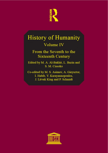 History of humanity: scientific and cultural development, v. IV: From the seventh to the sixteenth century