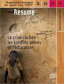 La Crise cachée: les conflits armés et l'éducation; rapport mondial de suivi sur l'EPT, 2011