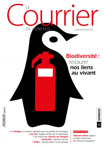 Le Courrier de l'Unesco (2021_3): Biodiversité : restaurer nos liens au vivant (Juillet–Septembre 2021)