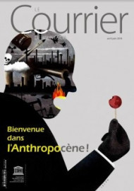 Le Courrier de l'Unesco (2018_2): Bienvenue dans l'Anthropocène !