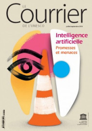 Le Courrier de l'Unesco (2018_3): Intelligence artificielle : promesses et menaces