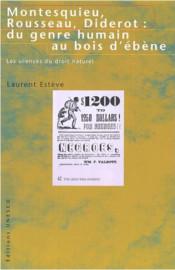 Montesquieu, Rousseau, Diderot : du genre humain au bois d'ébène. - Les silences du droit naturel