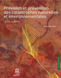 Prévision et prévention des catastrophes naturelles et environnementales: le cas du Maroc