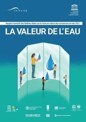 Rapport Mondial des Nations Unies sur la mise en valeur des ressources en eau 2021 - La valeur de l'eau