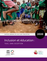 Rapport Mondial sur le suivi de l'Education - 2020- Inclusion et 2ducation (Tous sans exception)