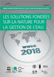 Rapport Mondial des Nations Unies sur la mise en valeur des ressources en eau 2018: les solutions fondées sur la nature pour la gestion de l'eau