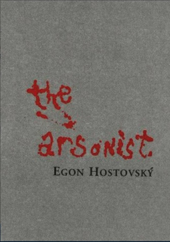 The Arsonist - Hostovsky, Egon