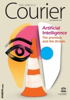 The Unesco Courier (2018_3): Artificial Intelligence: The promises and the threats