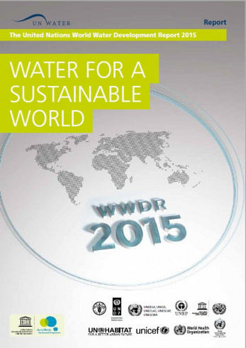 The United Nations World Water Development Report 2015 - water for a sustainable world