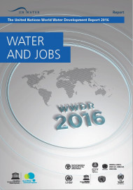 The United Nations World Water Development Report 2016 - water and jobs