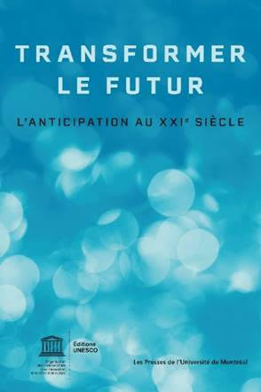 Transformer le futur - L'anticipation au XXIe siècle