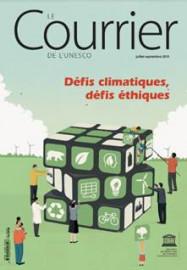 Le Courrier de l'Unesco:  Défis climatiques, défis éthiques (juillet-septembre 2019)