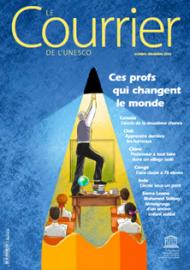 Le Courrier de l'Unesco: Ces profs qui changent le monde (octobre-décembre 2019)
