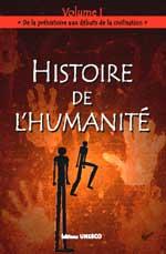 Histoire de l'humanité  Volume I : De la préhistoire aux débuts de la civilisation