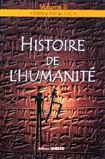 Histoire de l'humanité  Volume II : 3000 à 700 av. J.-C.