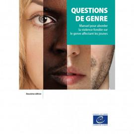 Questions de genre - Manuel pour aborder la violence fondée sur le genre affectant les jeunes (2020)
