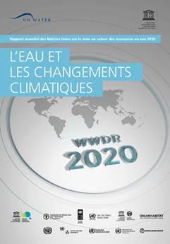 Rapport Mondial des nations Unies sur la mise en valeur des ressources en eau - 2020 - L'eau et le changements climatiques