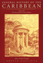 General History of the Caribbean  Volume III: The Slave Societies of the Caribbean