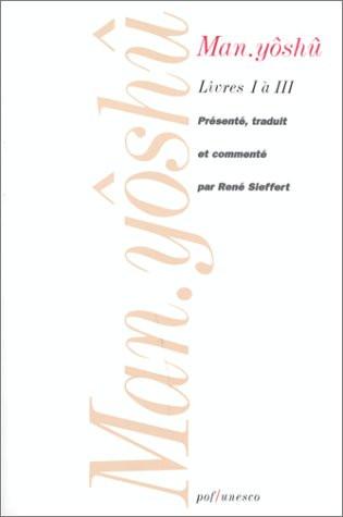 Man.Yôshû Volume I: livres I à III