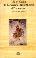 Vie et destin de l'ancienne Bibliothèque d'Alexandrie