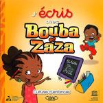J'écris avec Bouba et Zaza